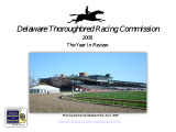 Delaware Thoroughbred Racing Commission, 2008, The Year in Review